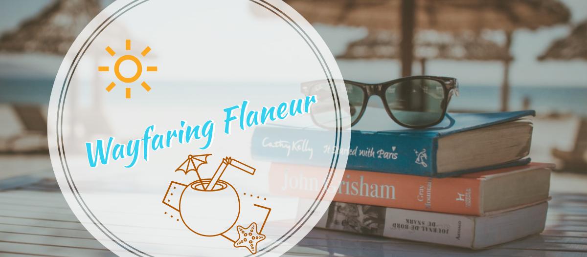 Wayfaring Flaneur